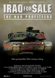 <i>Iraq for Sale: The War Profiteers</i> 2006 film by Robert Greenwald