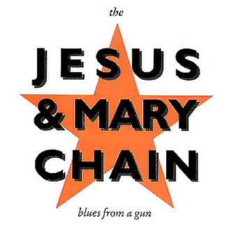 Blues from a Gun - Image: Jesus Mary Chain Blues From A Gun
