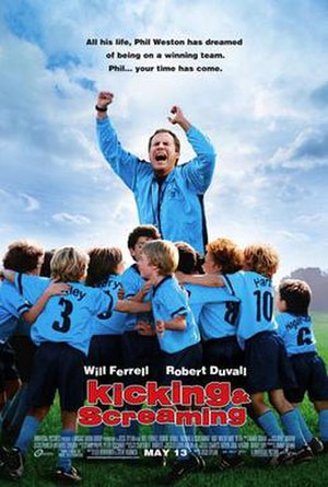 Kicking & Screaming (2005 film) - Image: Kicking Screaming poster