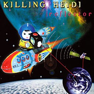 Reflector (Killing Heidi album) - Image: Killing Heidi Reflector