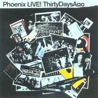 Live! Thirty Days Ago - Image: Live Thirty Days Agoalbumcover