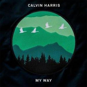 My Way (Calvin Harris song) - Image: My Way Calvin Harris