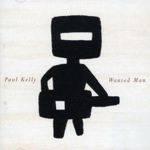 Wanted Man (Paul Kelly album) - Image: PK Wanted Man