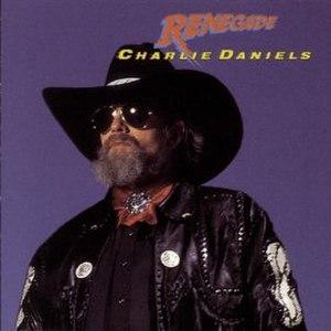 Renegade (Charlie Daniels album) - Image: Renegade Daniels