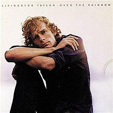 Over The Rainbow Livingston Taylor Album Wikipedia