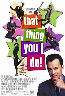 <i>That Thing You Do!</i> 1996 film by Tom Hanks