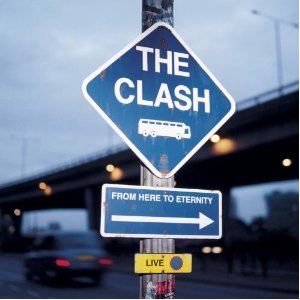 From Here to Eternity: Live - Image: The Clash From Here to Eternity Live