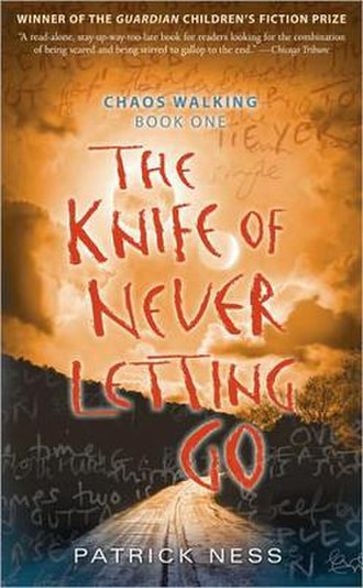 Chaos Walking - Cover of the 1st book in the trilogy, The Knife of Never Letting Go