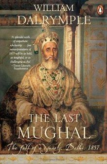 The Last Mughal, The Fall of a Dynasty, Delhi 1857.jpg