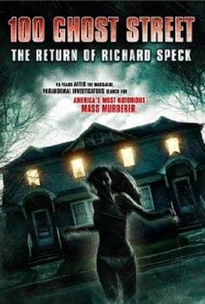 100 Ghost Street: The Return of Richard Speck - 100 Ghost Street: The Return of Richard Speck Poster