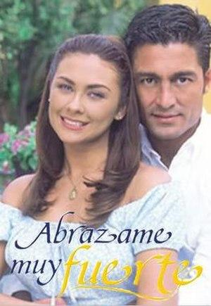 Television in Mexico - The telenovela Abrázame muy fuerte.