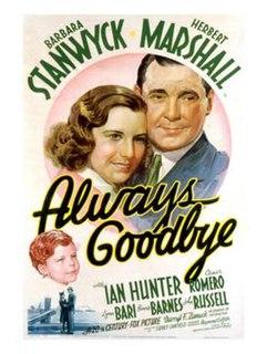 <i>Always Goodbye</i> (1938 film) 1938 film by Sidney Lanfield