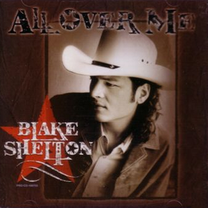 All Over Me (Blake Shelton song) - Image: Blake Shelton All Over Me cd single