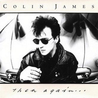 Then Again... (Colin James album) - Image: Colin James Then Again