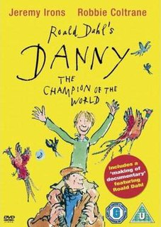 <i>Danny, the Champion of the World</i> (film) 1989 film by Gavin Millar
