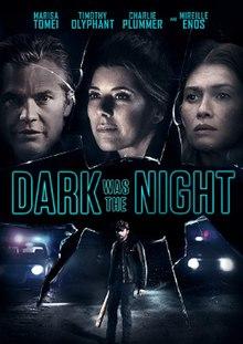 Dark Was The Night 2018 Film Wikipedia
