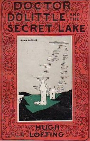 Doctor Dolittle and the Secret Lake - First edition