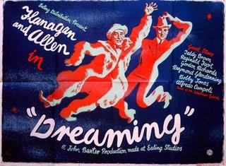 <i>Dreaming</i> (1944 British film) 1944 British comedy film directed by John Baxter