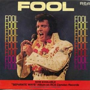 Fool (Elvis Presley song) - Image: Fool by Elvis Presley b w Steamroller Blues US vinyl single