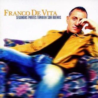 Segundas partes también son buenas - Image: Franco De Vita Segunda