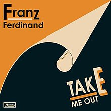 A yellow background showing a black page turned down towards the bottom right corner. At the top left, Franz Ferdinand is written in black against the yellow background. On the lower left, TAKE ME OUT is written in off-white against the black background. The letter E in 'take' is featured prominently.
