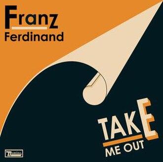 Take Me Out (song) - Image: Franz Ferdinand Take Me Out