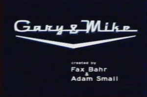 Gary & Mike - Image: Gary and Mike Title Card
