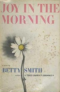 a summary of joy in the morning by betty smith Joy in the morning summary & study guide betty smith this study guide consists of approximately 26 pages of chapter summaries, quotes, character analysis, themes, and more - everything you need to sharpen your knowledge of joy in the morning.