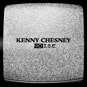 Noise (song) - Image: Noise Kenny Chesney