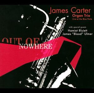 Out of Nowhere (James Carter album) - Image: Out of Nowhere (James Carter album)