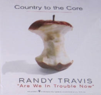 Are We in Trouble Now - Image: Randy Travis Are We in Trouble Now single
