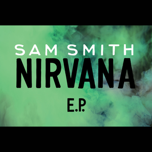 Nirvana (EP) - Image: Sam Smith Nirvana
