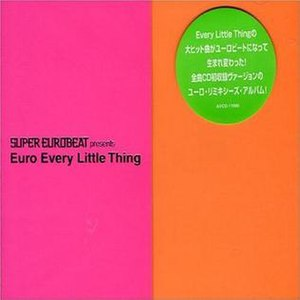 Super Eurobeat presents Euro Every Little Thing - Image: Super Eurobeat Presents Euro Every Little Thing