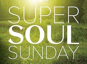 Super Soul Sunday - Image: Super Soul Sunday Title Card