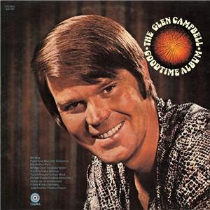 The Glen Campbell Goodtime Album - Image: The Glen Campbell Goodtime Album album cover