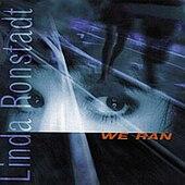 Linda Ronstadt, ca. 1998, from the disc We Ran