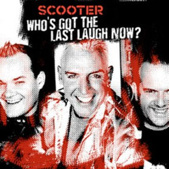 Who's Got the Last Laugh Now? - Image: Who's Got the Last Laugh Now Scooter