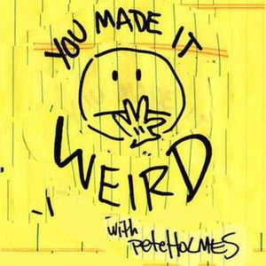 You Made It Weird with Pete Holmes - Image: You Made it Weird Logo