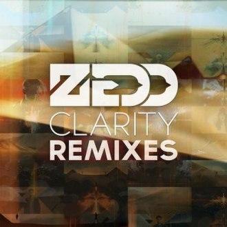 Clarity (Zedd song) - Image: Zedd Clarity Remixes