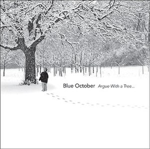 Argue with a Tree... - Image: Blue October Argue with a Tree