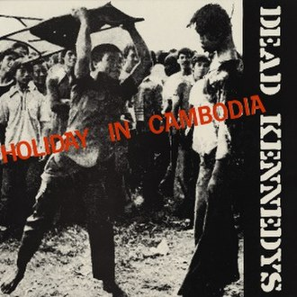 Holiday in Cambodia - Image: Dead Kennedys Holiday in Cambodia cover