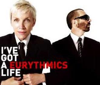 I've Got a Life - Image: Eurythmics IGAL