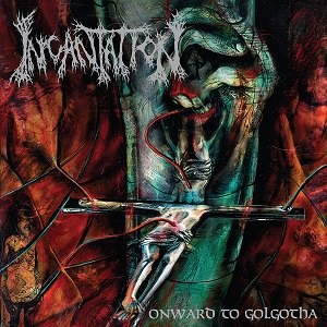 Onward to Golgotha - Image: Incantation onward