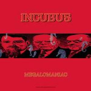 Megalomaniac (Incubus song) - Image: Incubus Megalomaniac