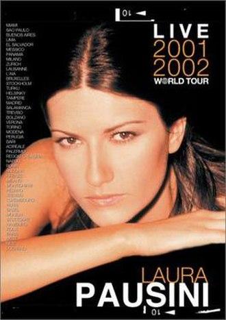 Live 2001–2002 World Tour - Image: Laura Pausini Live 2001 2002 World Tour