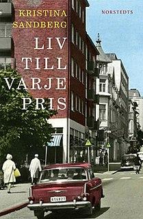 <i>Liv till varje pris</i> 2014 novel by Kristina Sandberg