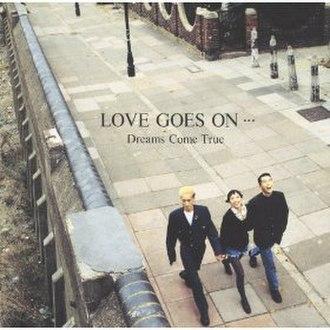 Love Goes On (Dreams Come True album) - Image: Love Goes On (Dreams Come True album)