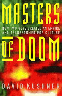 IMAGE(https://upload.wikimedia.org/wikipedia/en/thumb/5/53/Masters_of_doom-Book_cover.jpg/220px-Masters_of_doom-Book_cover.jpg)