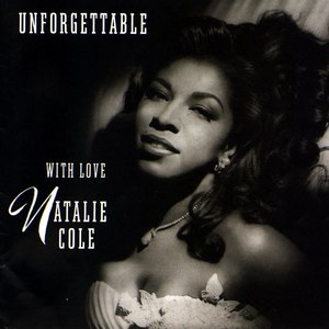 Unforgettable... with Love - Image: Natalie Cole Unforgettable With Love (album cover)