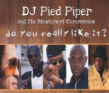 DJ Pied Piper and the Masters of Ceremonies — Do You Really Like It? (studio acapella)